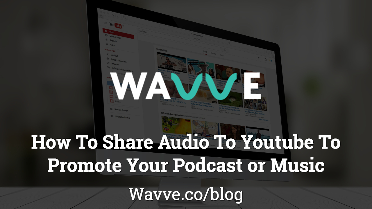 How To Share Audio To Youtube For Music or Podcast Promotion