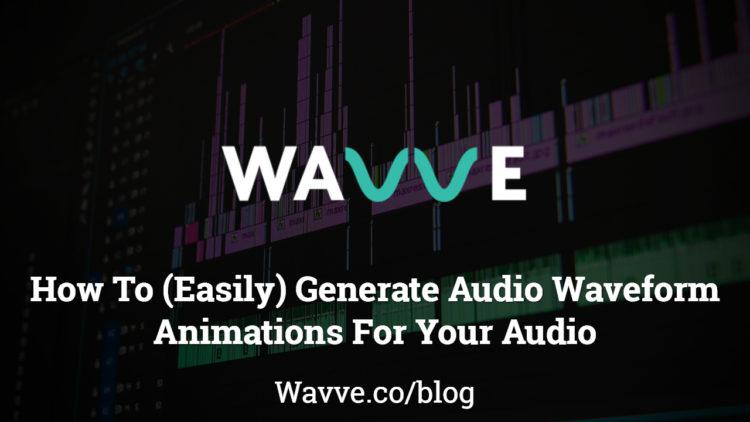 Cómo Generar (Fácilmente) Animaciones de Onda Para Tus Audios