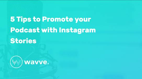 5 Tips to Promote your Podcast with Instagram Stories
