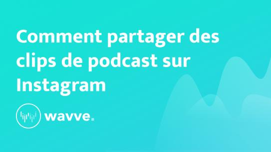 Comment partager des clips de podcast sur Instagram