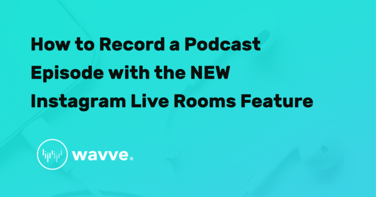 How to Record a Podcast Episode with the NEW Instagram Live Rooms Feature