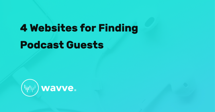 4 Websites for Finding Podcast Guests